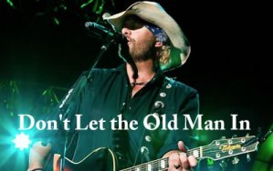 Don't Let the Old Man In吉他谱_Toby Keith_弹唱六线谱
